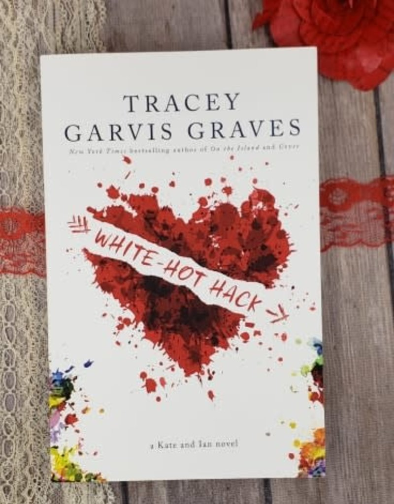 White Hot Hack, #2 by Tracey Garvis Graves