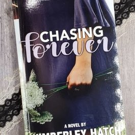 Chasing Forever, #4 by Kimberley Hatch