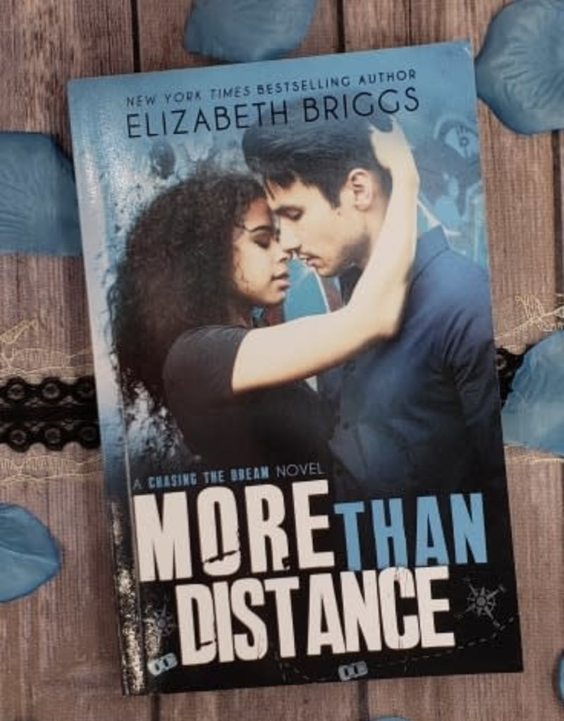 More than Distance, #5 by Elizabeth Briggs