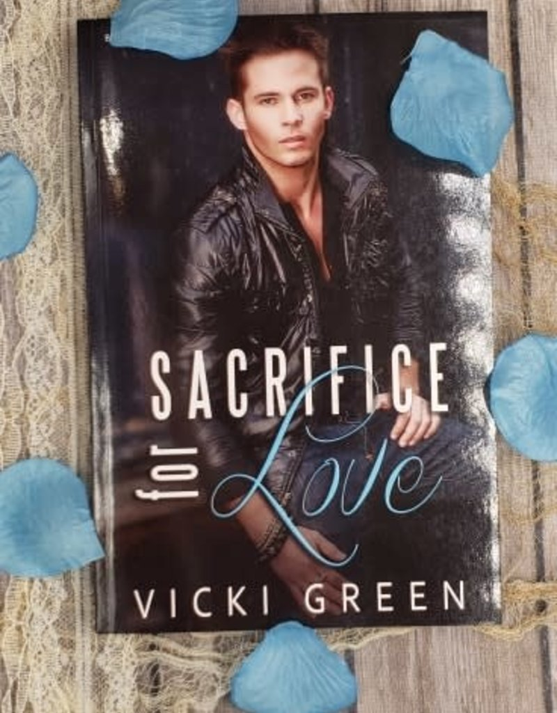 Sacrifice For Love, #1 by Vicki Green