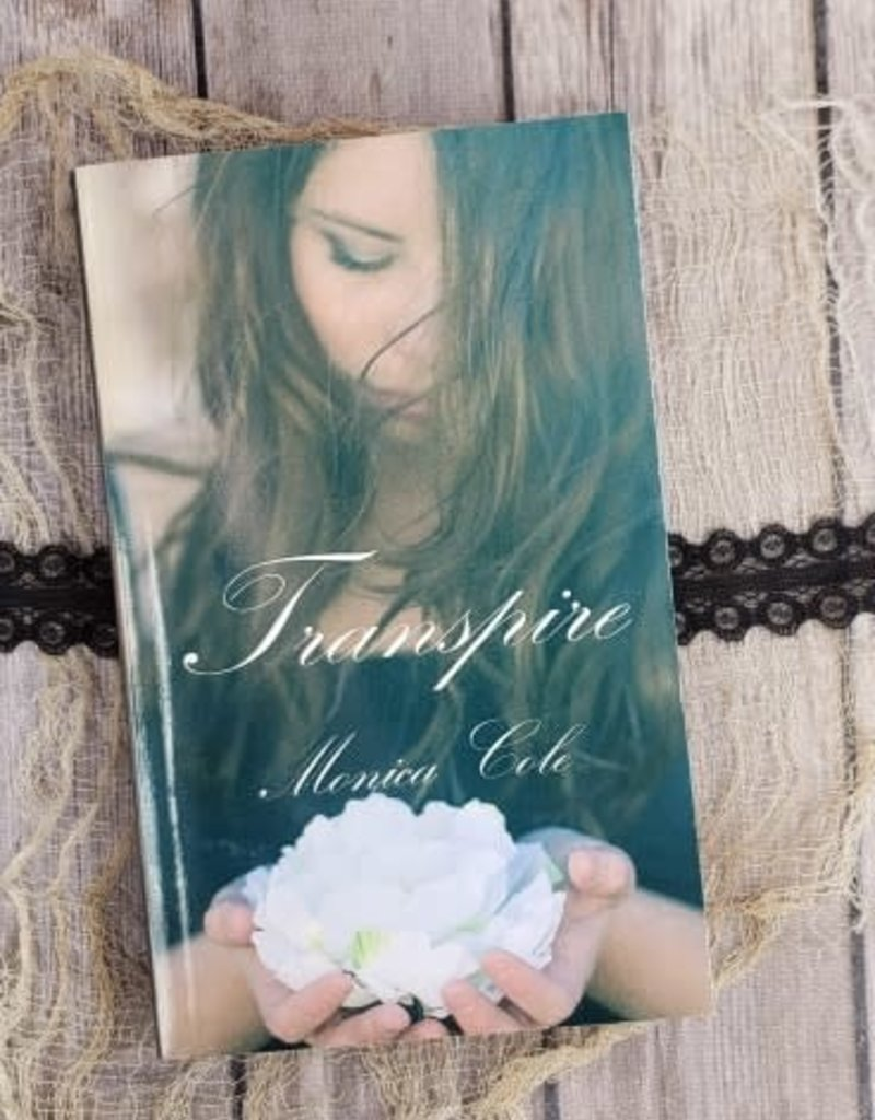 Transpire by Monica Cole