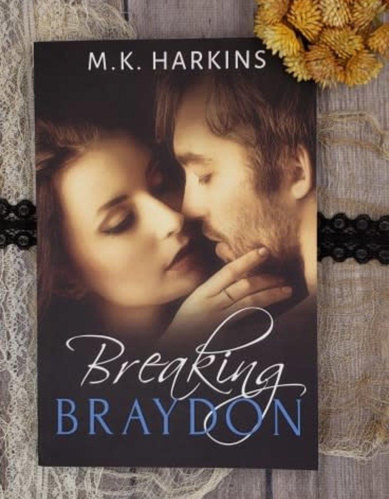 Breaking Braydon, #1 by MK Harkins