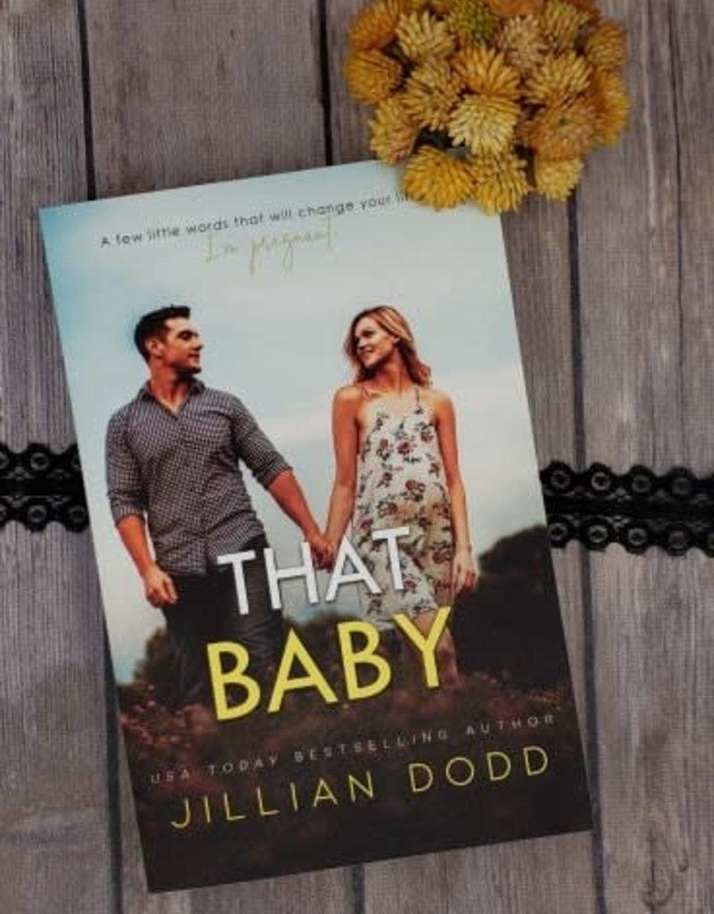 That Baby, #3 by Jillian Dodd