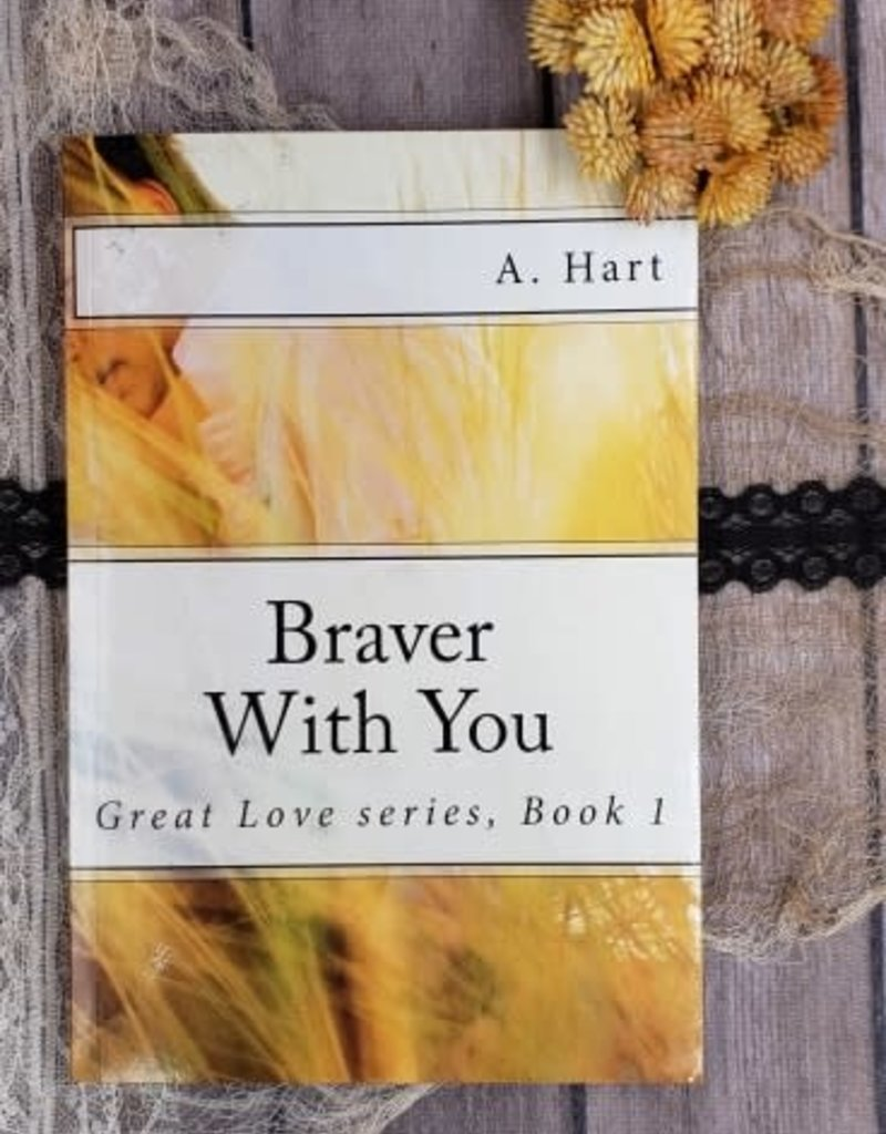 Braver With You by A Hart