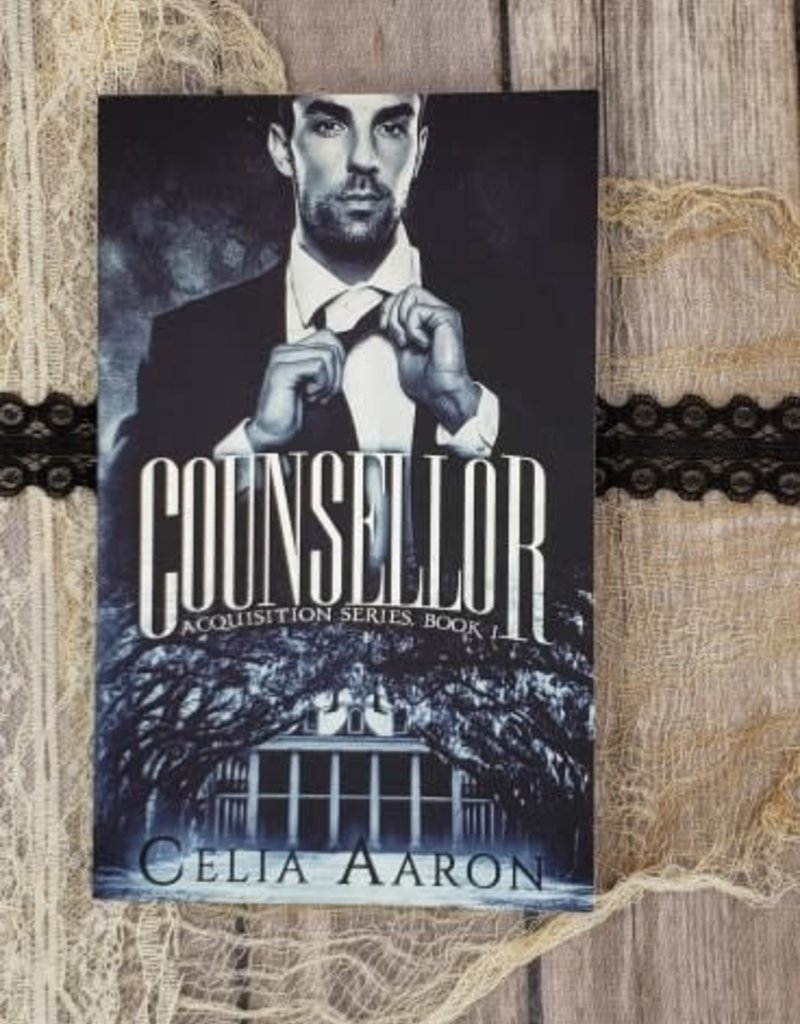 Counsellor, #1 by Celia Aaron