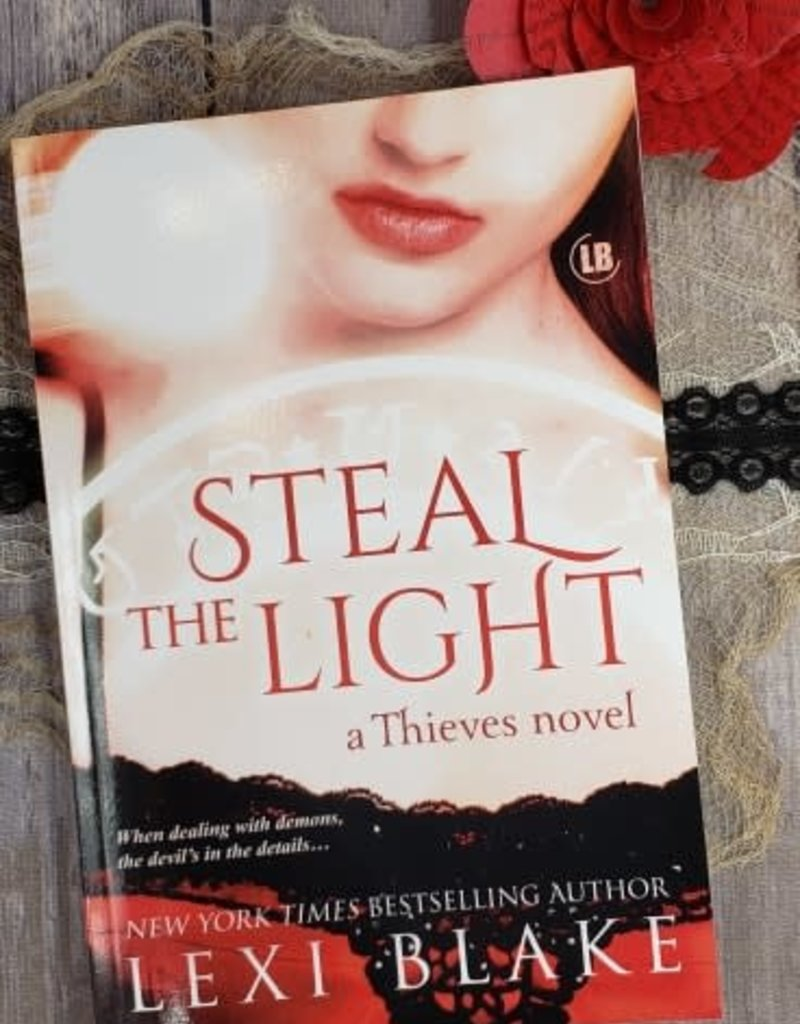 Steal the Light, #1 by Lexi Blake