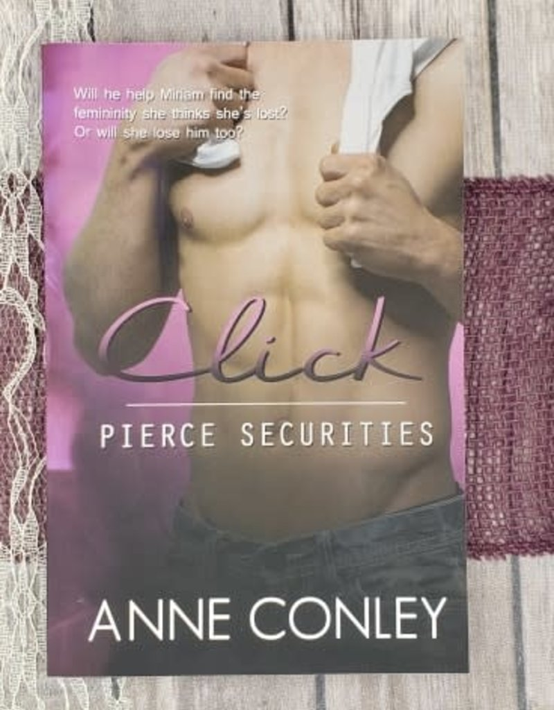 Pierce Securities: Click, #3  by Anne Conley