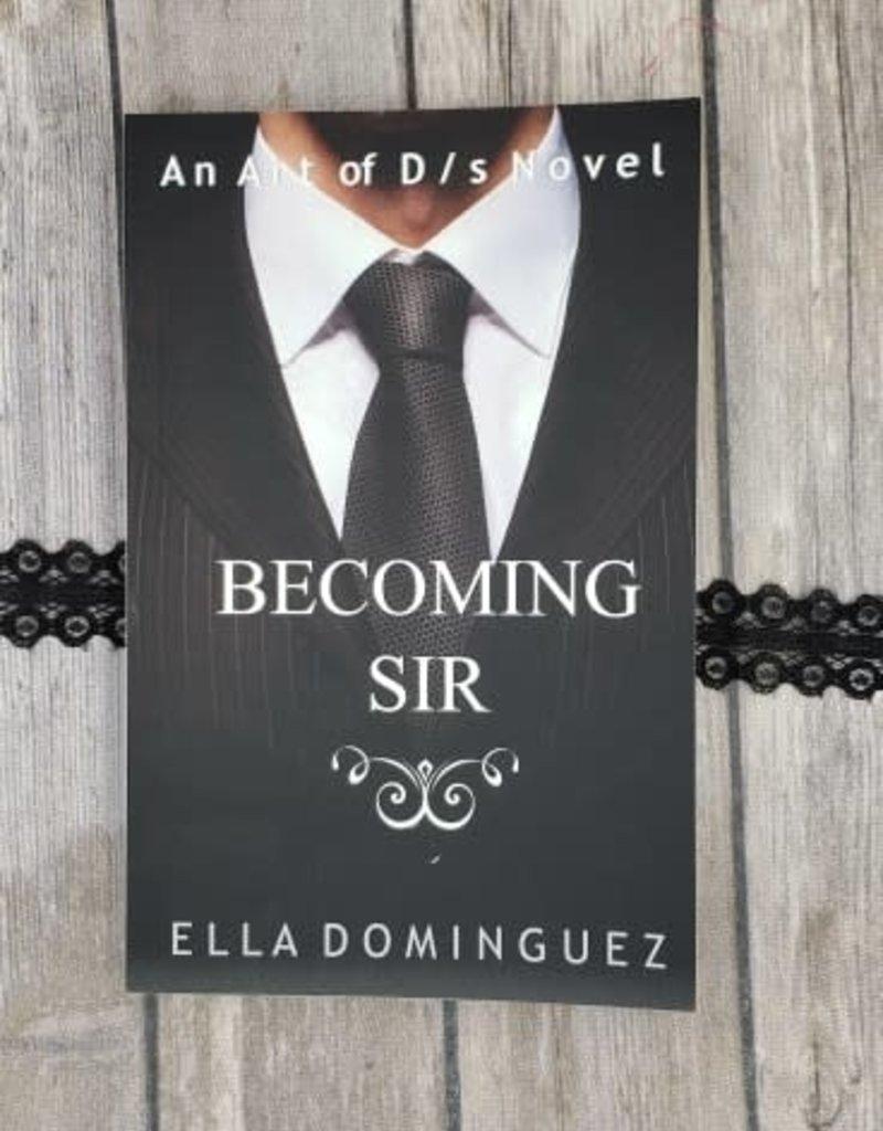 Becoming Sir by Ella Dominguez