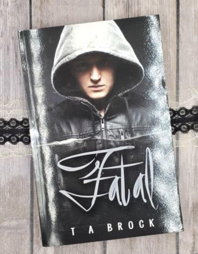 Fatal, #1 by TA Brock
