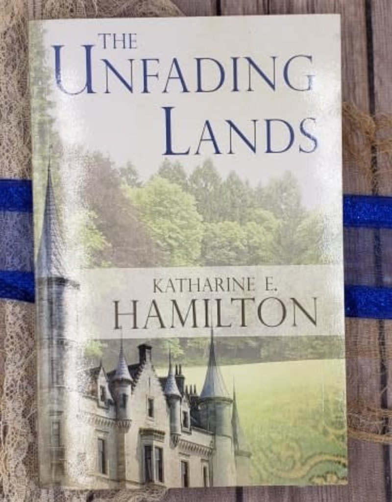The Unfading Lands, #1 by KE Hamilton