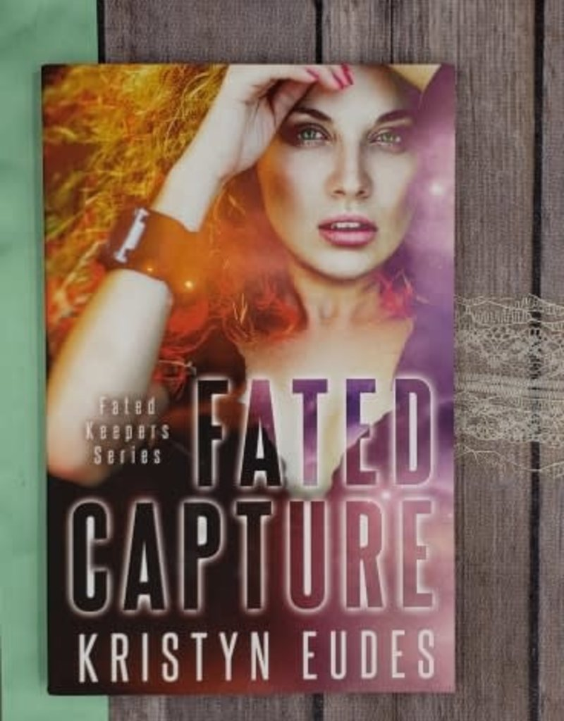 Fated Capture by Kristyn Eudes