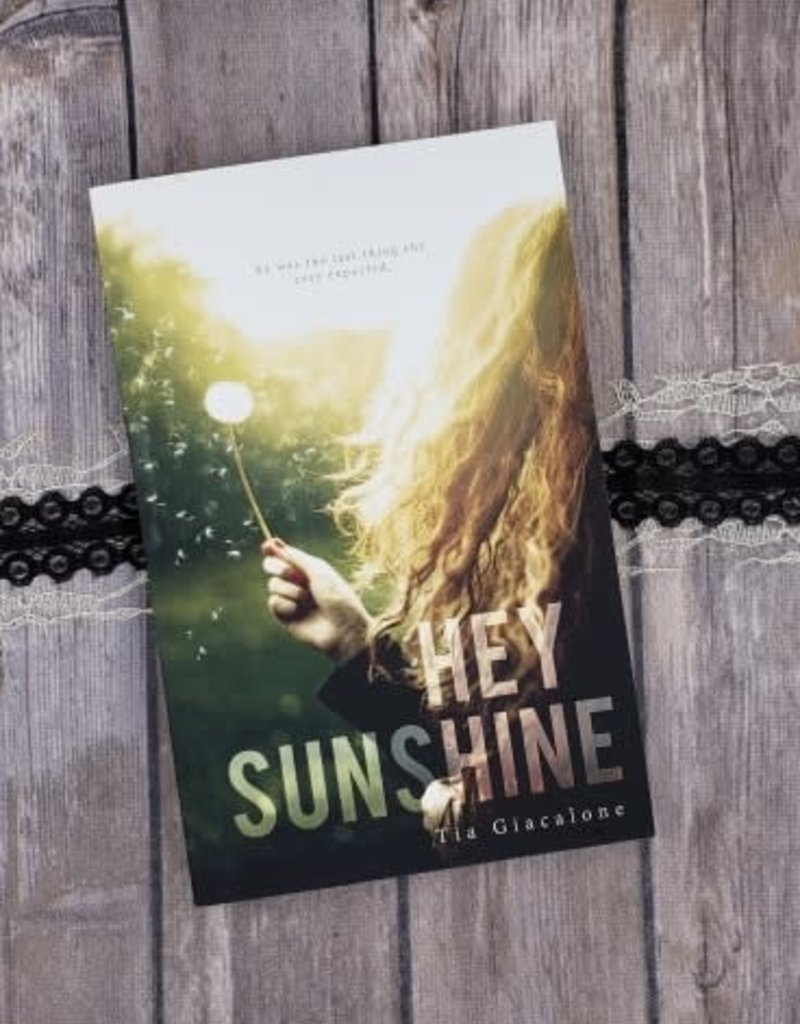 Hey Sunshine, #1 by Tia Giacalone