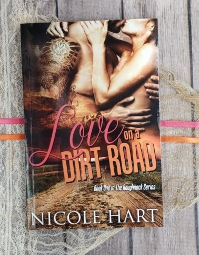 Love on a Dirt Road, #1 by Nicole Hart