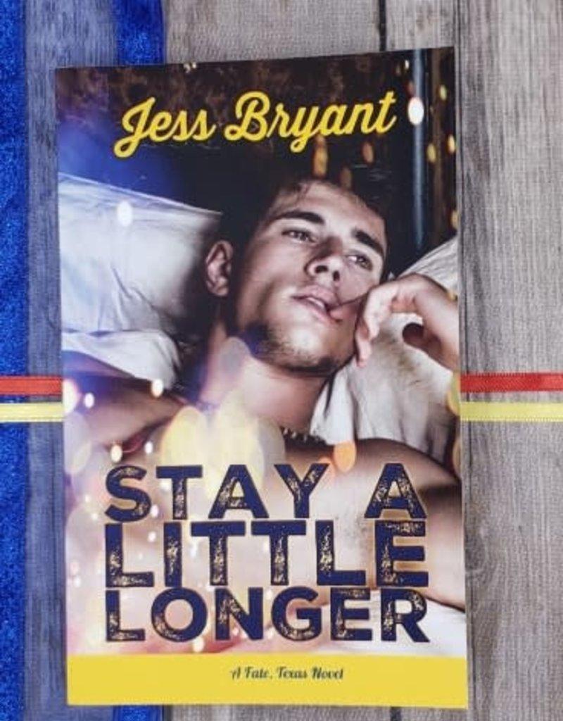 Stay A Little Longer by Jess Bryant