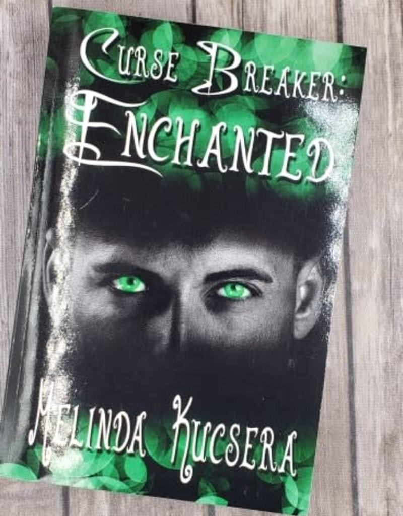 Curse Breaker: Enchanted by Melinda Kucsera