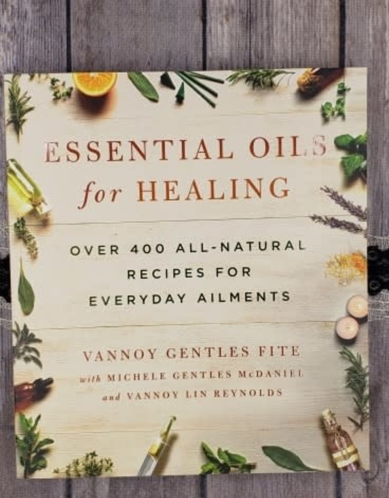 Essential Oils for Healing by Vannoy Gentles Fite