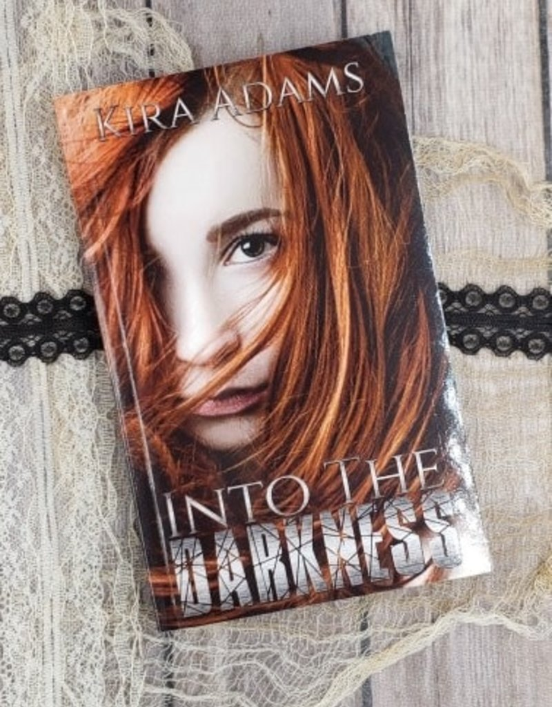 Into the Darkness, #1 by Kira Adams