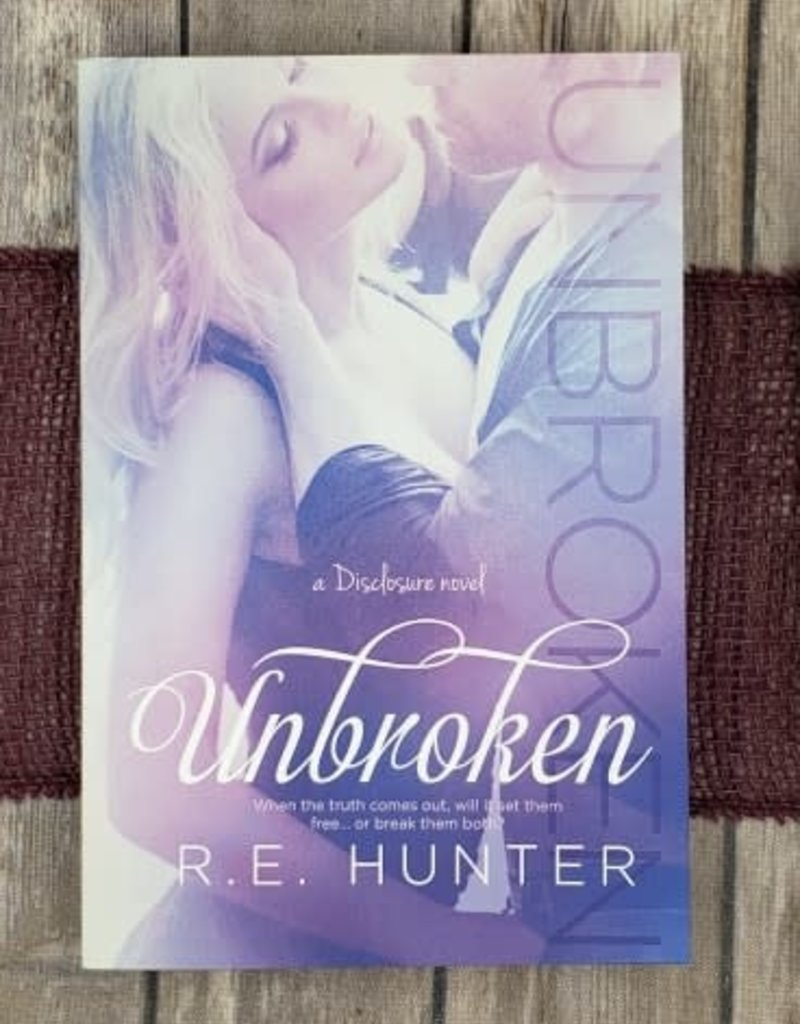 Unbroken, #2 by RE Hunter