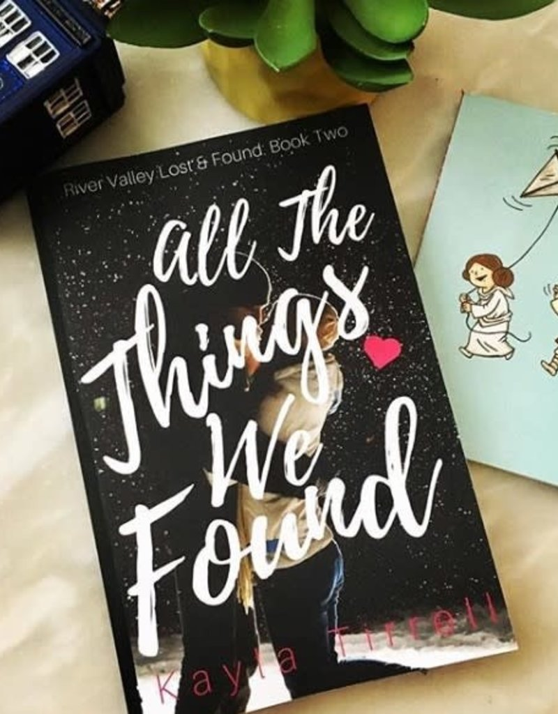 All the Things We Found by Kayla Tirrell