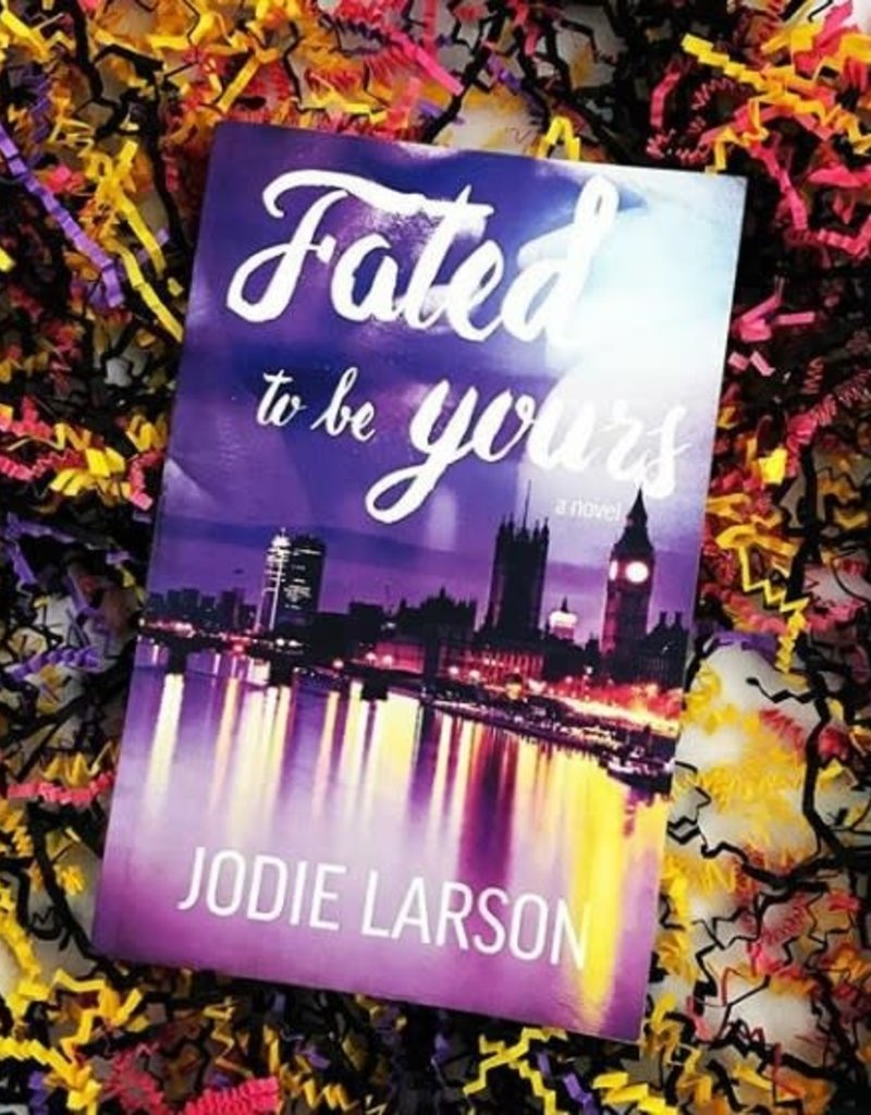 Fated to Be Yours, #1 by Jodie Larson