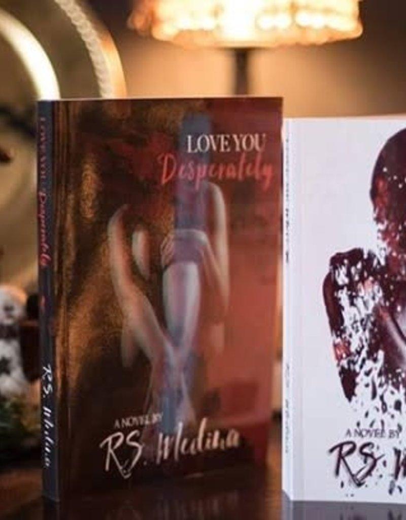 Love You Desperately, #2 by RS Medina