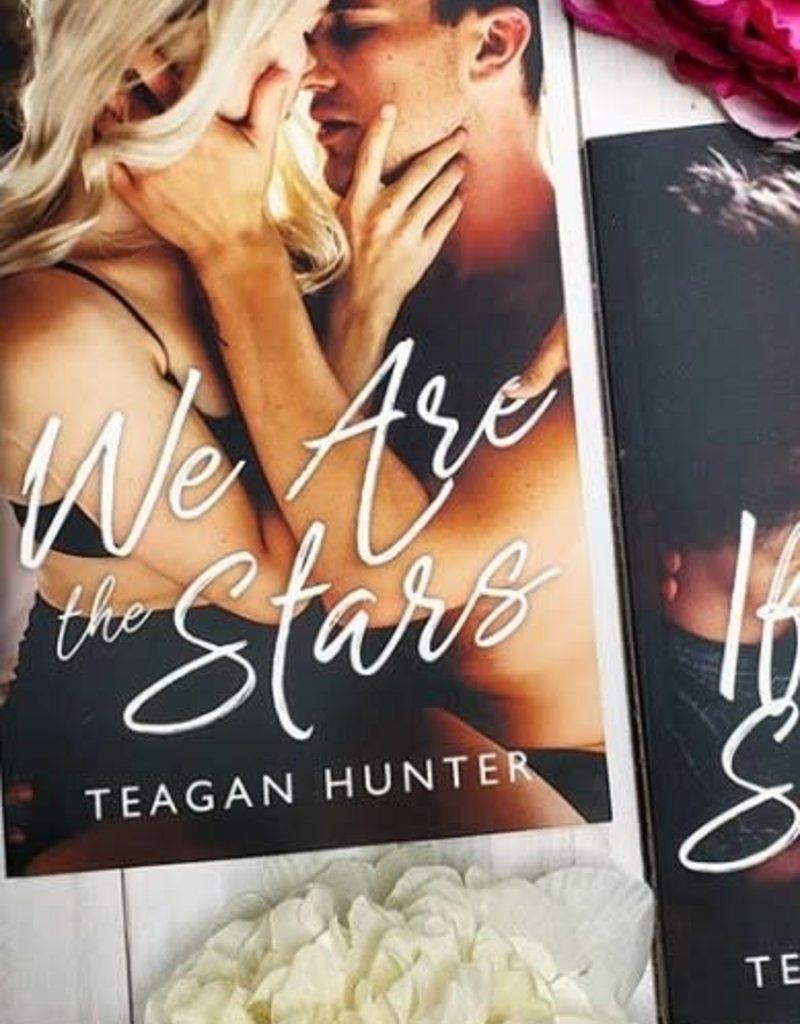We Are The Stars by Teagan Hunter