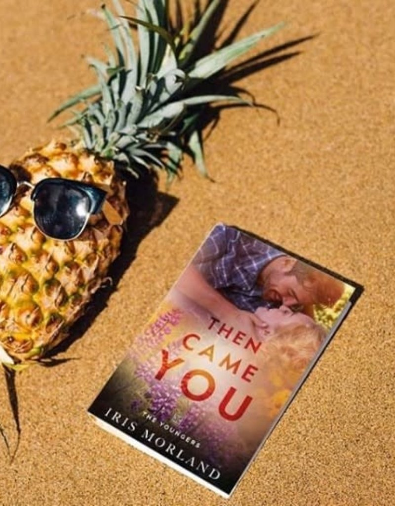 Then Came You, #1 by Iris Morland
