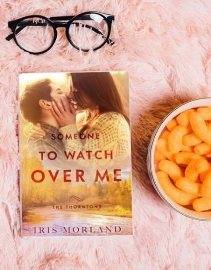 Someone To Watch Over Me, #5 by Iris Morland