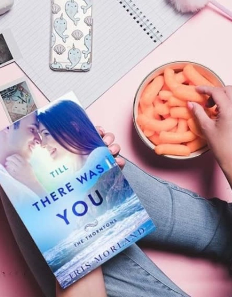 Till There Was You, #6 by Iris Morland