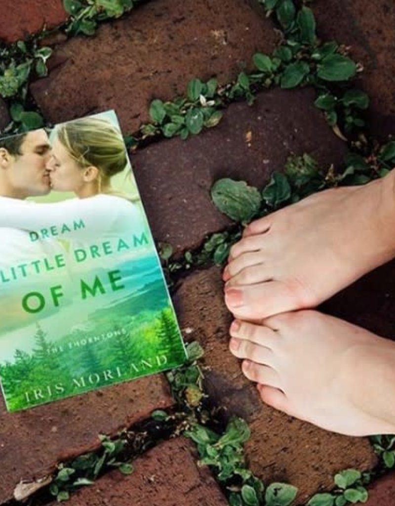 Dream A Little Dream Of Me, #4 by Iris Morland