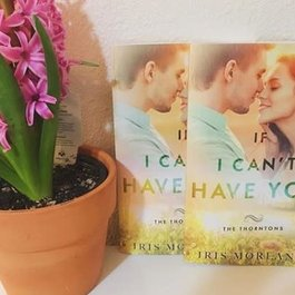 If I Can't Have You, #3 by Iris Morland