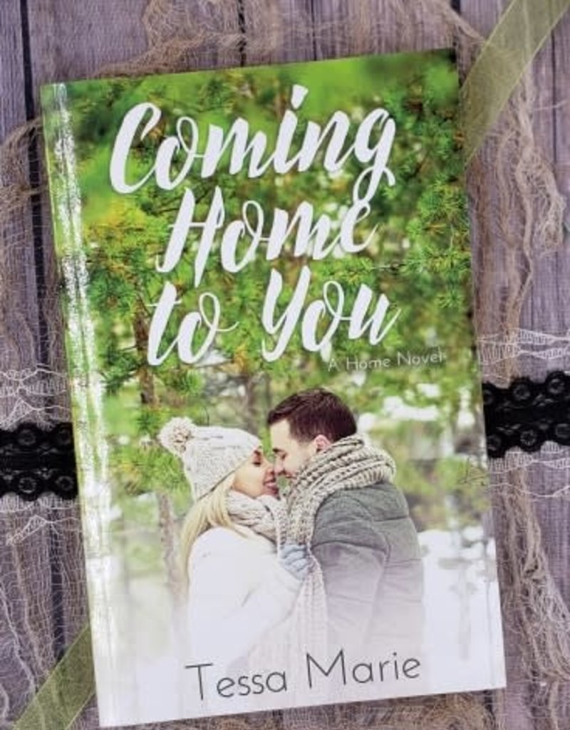 Coming Home to You, #2 by Tessa Marie