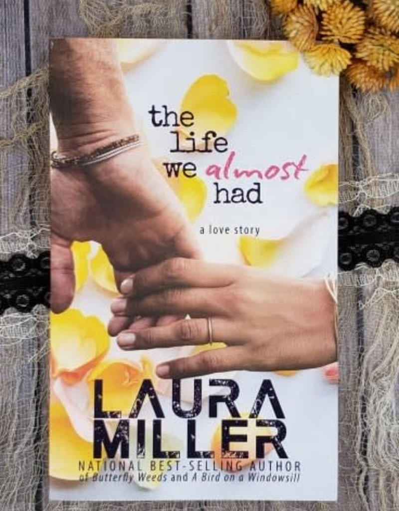 The Life We Almost Had by Laura Miller