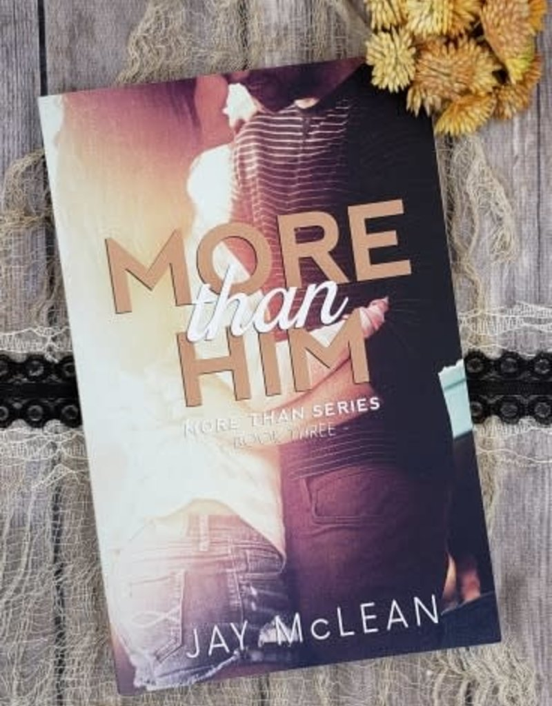 More Than Him, #3 by Jay McLean