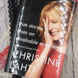 True Stories From An Unreliable Eyewitness by Christine Lahti