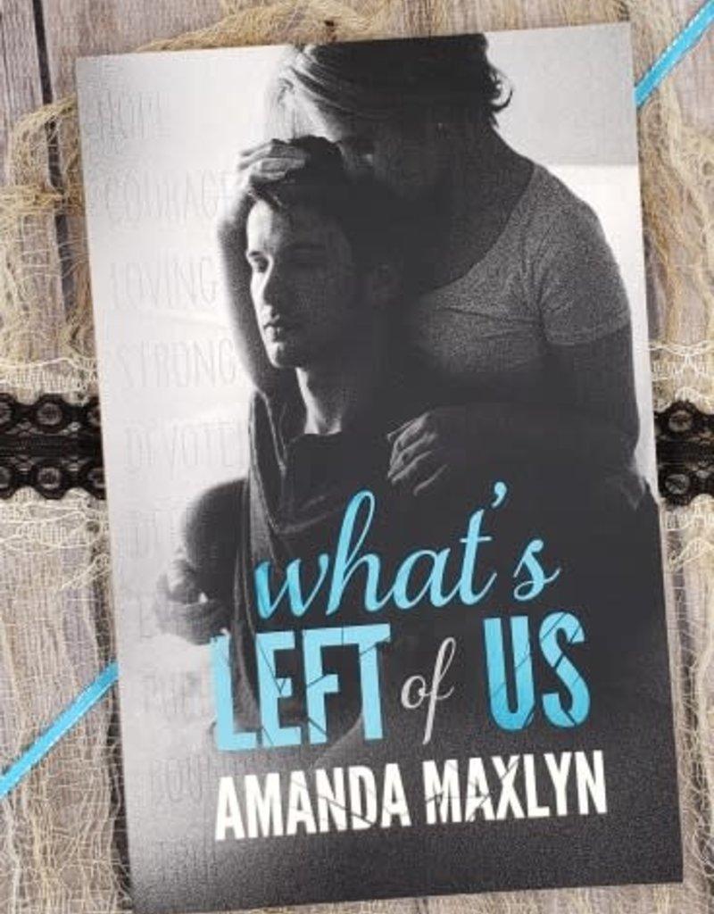 What's Left of Us, #2 by Amanda Maxlyn