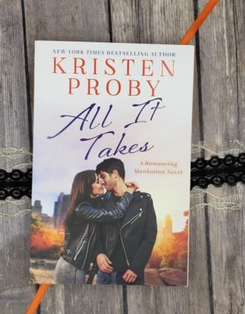 All it Takes, #2 by Kristen Proby