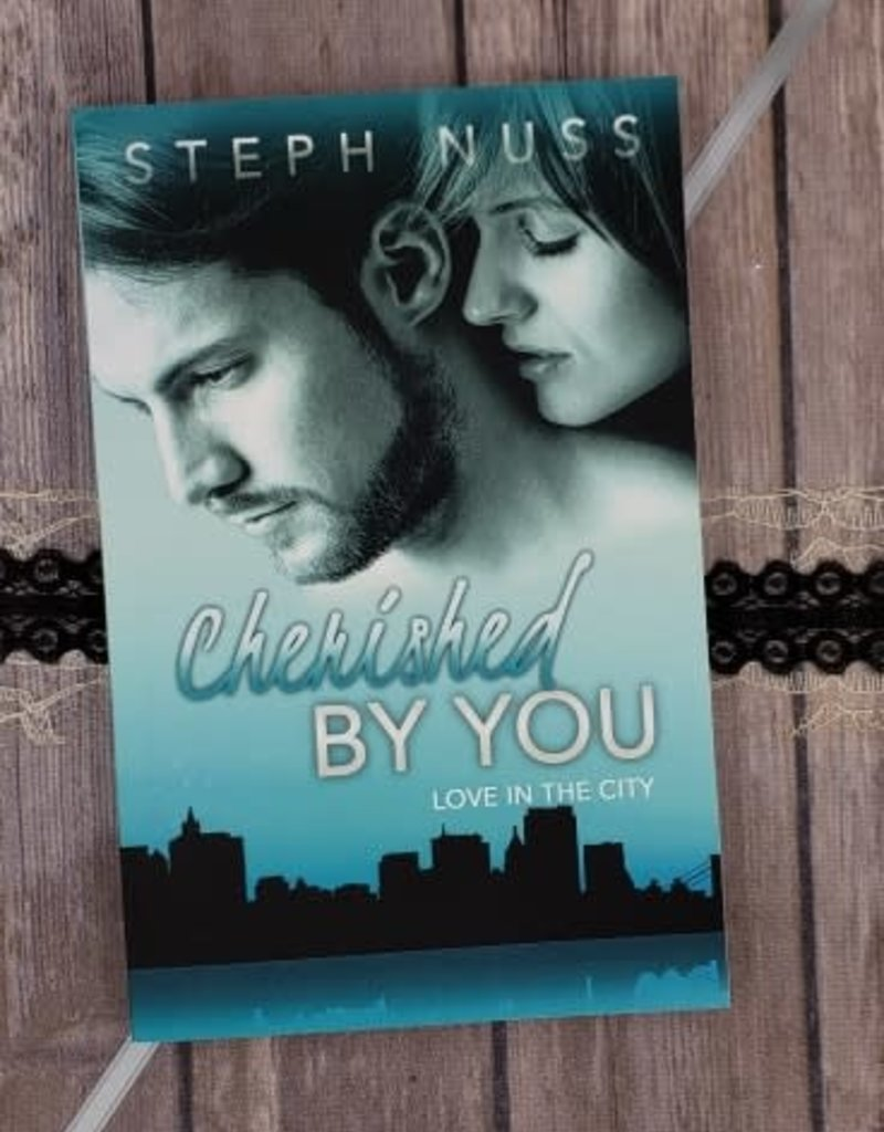 Cherished By You, #4 by Steph Nuss