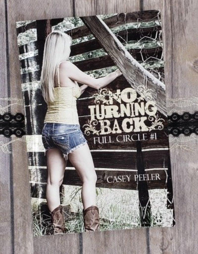 No Turning Back, #1 by Casey Peeler