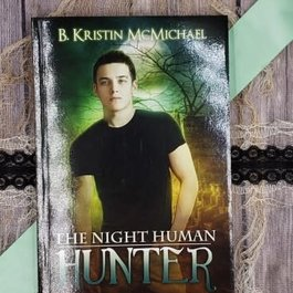 The Night Human Hunter, book 1 by B Kristin McMichael