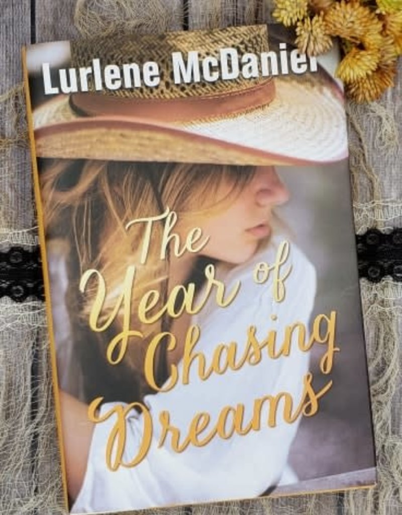 The Year Of Chasing Dreams, #2 (Hardback) by Lurlene McDaniel