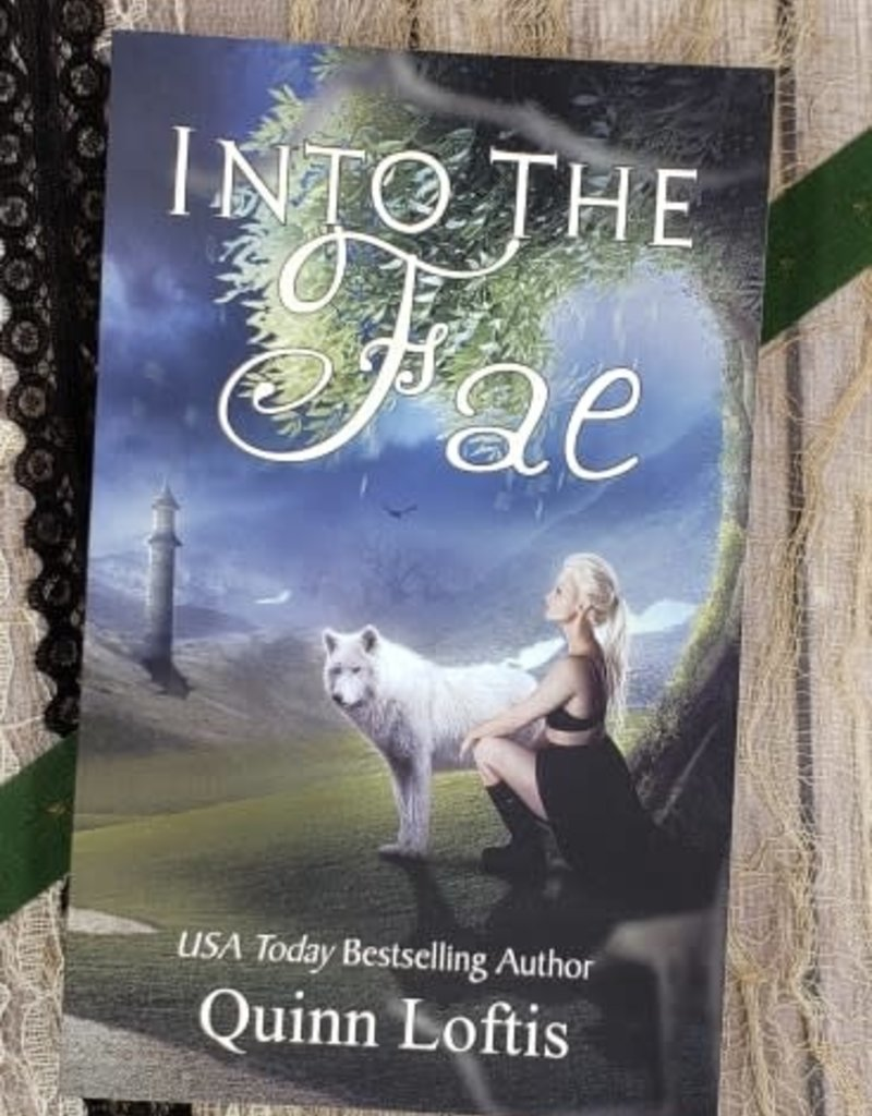 Into the Fae, #1 by Quinn Loftis