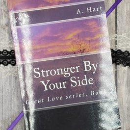 Stronger By Your Side, #2 by A Hart
