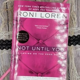 Not Until You, #3 by Roni Loren