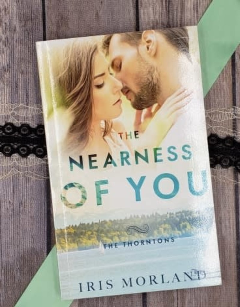 The Nearness Of You, #1 by Iris Morland