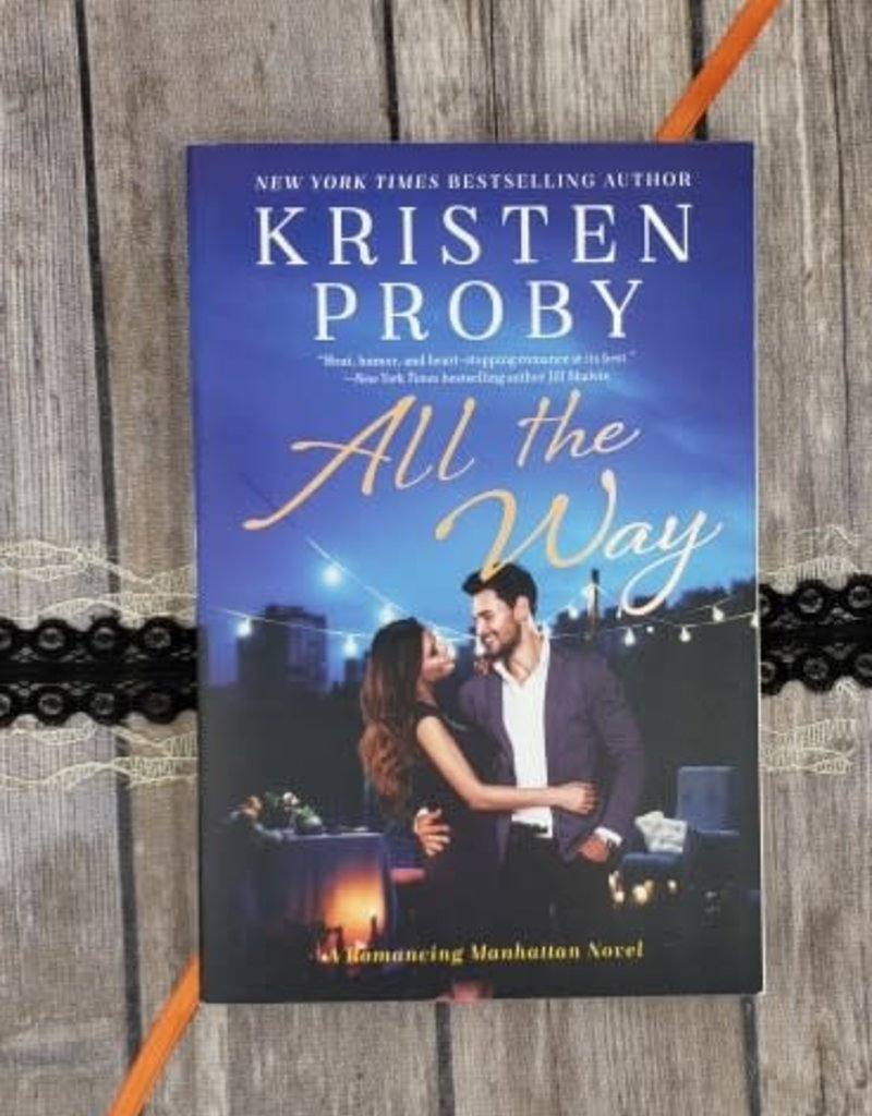 All the Way, #1 by Kristen Proby