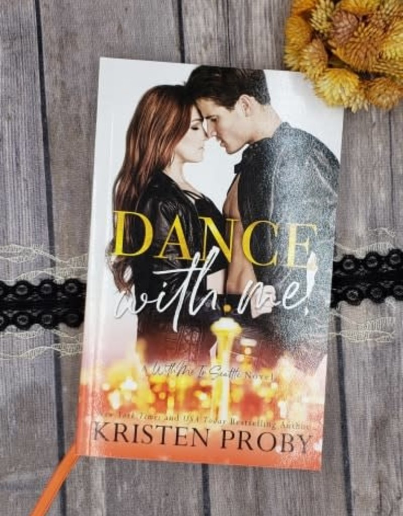 Dance with Me, #12 by Kristen Proby