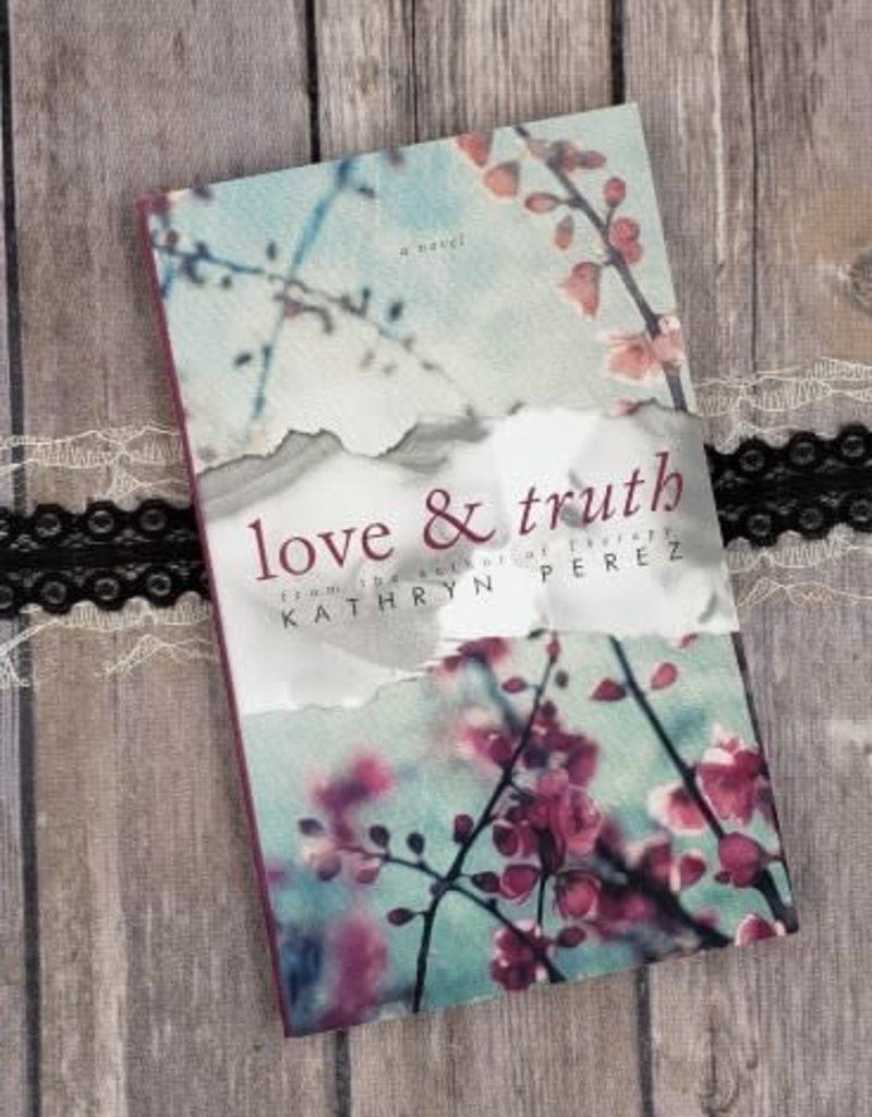 Love & Truth by Kathryn Perez
