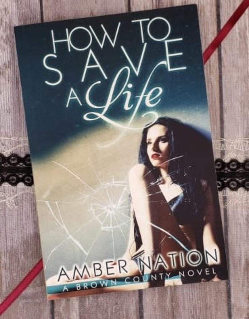 How To Save A Life, #3 by Amber Nation