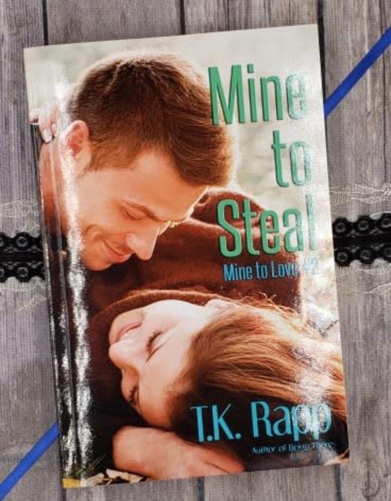 Mine To Steal by TK Rapp